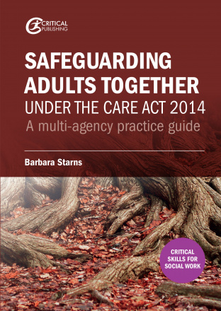 Safeguarding Adults Together under the Care Act 2014