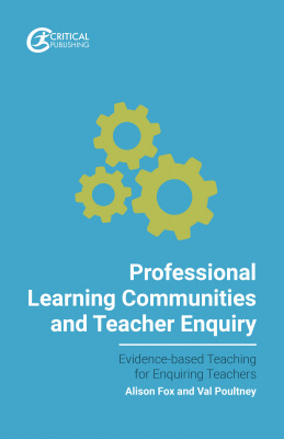 Professional Learning Communities and Teacher Enquiry