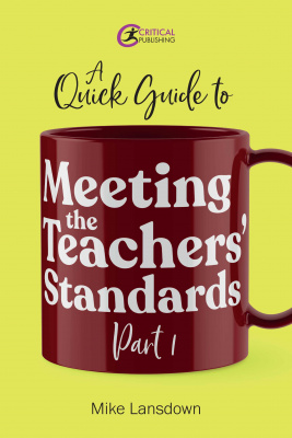 A Quick Guide to Meeting the Teachers' Standards Part 1