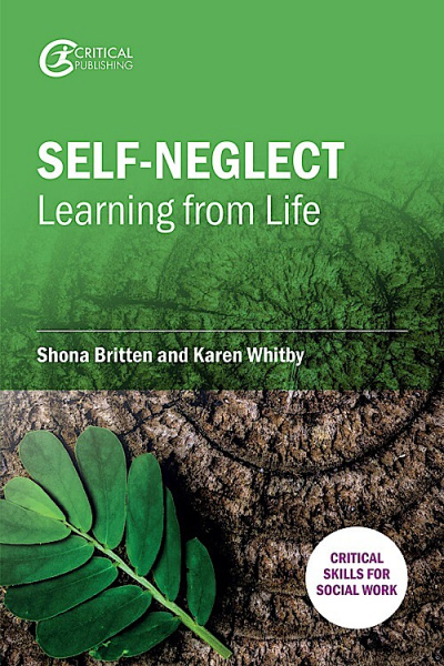Self-Neglect: Learning from Life