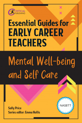 Essential Guides for Early Career Teachers: Mental Well-being and Self-care